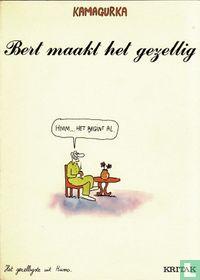 Bert maakt het gezellig