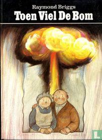 Toen viel de bom