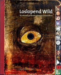 Loslopend wild - De nieuwe generatie Vlaamse stripauteurs