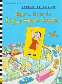 Hallo, hier is Eefje Wentelteefje