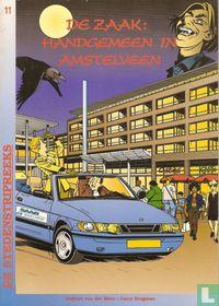De zaak: Handgemeen in Amstelveen