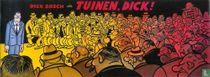 Dick Bosch in Tuinen, Dick!