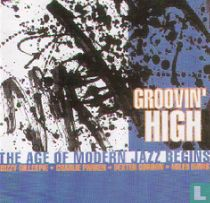 Groovin' High – The age of Modern Jazz Begins
