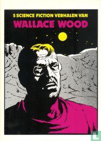 5 Science Fiction verhalen van Wallace Wood