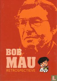 Bob Mau - Retrospectieve