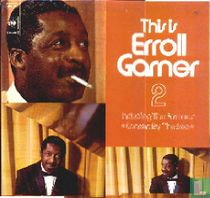 """This is Erroll Garner 2 - Including the famous """"Concert by the Sea"""""""