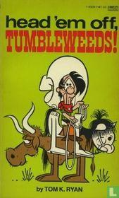 Head 'em off, Tumbleweeds