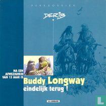 Na een afwezigheid van 13 jaar is Buddy Longway eindelijk terug!