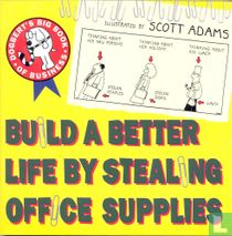 Dogbert's Big Book of Business - Build a Better Life by Stealing Office Supplies