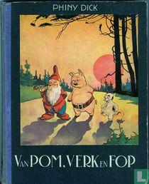 Van Pom, Verk en Fop