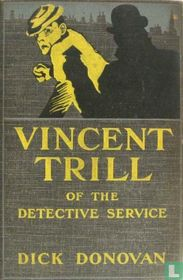 The Records of Vincent Trill of the Detective Service