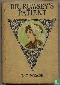 Dr Rumsey's patient : a very strrange story