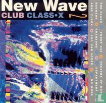 New Wave Club Class.X