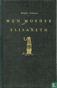 Mijn moeder Elisabeth