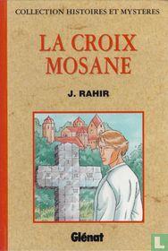 Collection Histoires et Mystères + La croix Mosane