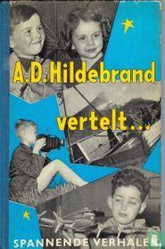 A.D. Hildebrand vertelt... spannende verhalen