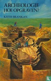 Archeologie Hoe opgraven?