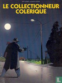 Le collectionneur colerique