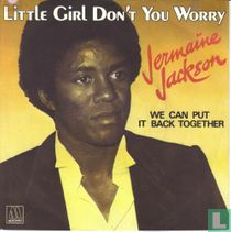 Little girl don't you worry