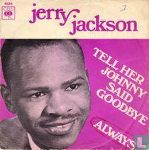 Tell Her Johnny Said Goodbye