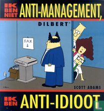 Ik ben niet anti-management, ik ben anti-idioot