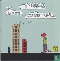 To Make a Dream Come True