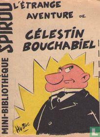 L'etrange aventure de Célestin Bouchabiel