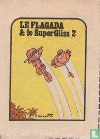 Le Flagada et le SuperGliss(2)