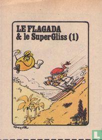 Le Flagada et le SuperGliss(1)