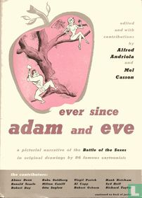 Ever since Adam and Eve – A pictorial narrative of the Battle of the sexes in original drawings by 86 famous cartoonists