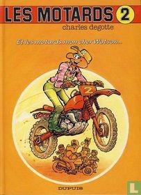 Et les motards, mon cher Watson...