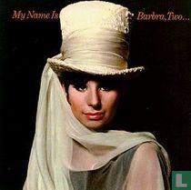 My name is Barbra, Two...