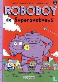 Roboboy de supersnotneus 1