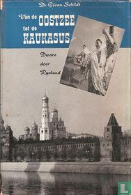Van de Oostzee tot de Kaukasus