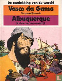 Vasco da Gama - De specerijenroute + Albuquerque - Stichter van een wereldrijk