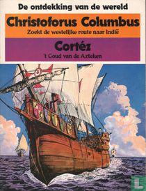 Christoforus Columbus zoekt de westelijke route naar Indië + Cortéz - 't Goud van de Azteken