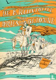 De kruistocht van Dries de Betonne - Uit het schetsboek van een officieuze waarnemer
