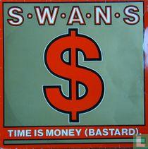 Time is money (bastard).