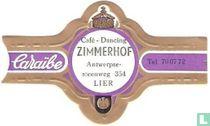 Café Dancing Zimmerhof Antwerpse-steenweg 354 Lier - Caraïbe - Tel. 70 07 72