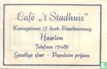 """Café """" 't Stadhuis"""""""