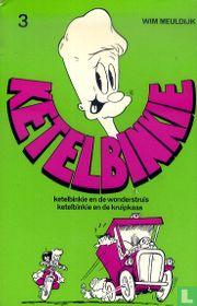 Ketelbinkie en de wonderstruis + Ketelbinkie en de kruipkaas