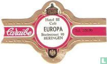 Hotel III Café Europa Statiestraat 10 Beringen - Caraïbe - Tel. 320.90