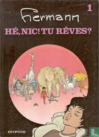 Hé, Nic! Tu rêves?