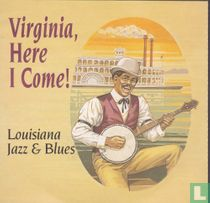 Virginia, Here I come! Louisiana Jazz & Blues