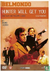 Hunter Will Get You / L'alpagueur