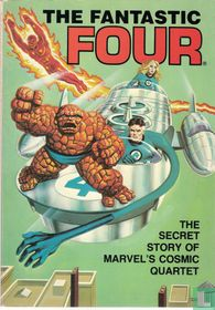 The Fantastic Four - The Secret Story Of Marvel's Cosmic Quartet