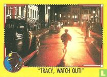 Tracy, Watch Out!