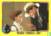 Behave Yourself, Kid!