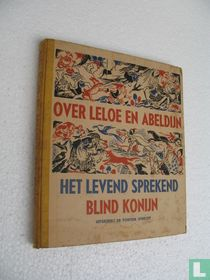 Over Leloe en Abeldijn het levend sprekend blind konijn