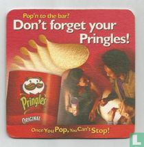 Don't forget ypur Pringles!